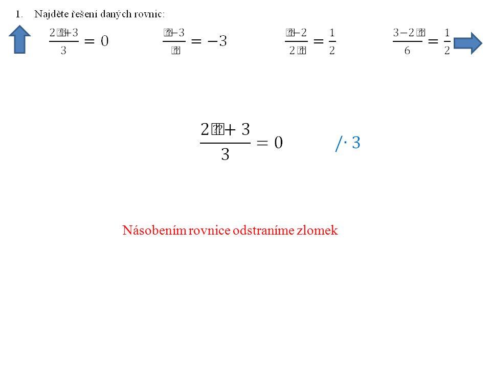 Násobením rovnice odstraníme zlomek