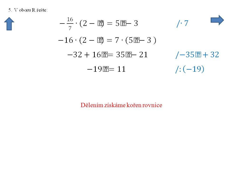 Dělením získáme kořen rovnice