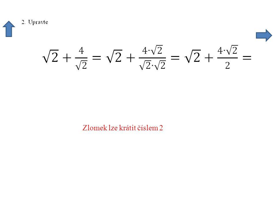 Zlomek lze krátit číslem 2