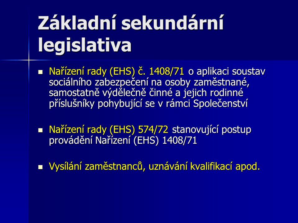 Základní sekundární legislativa Nařízení rady (EHS) č.