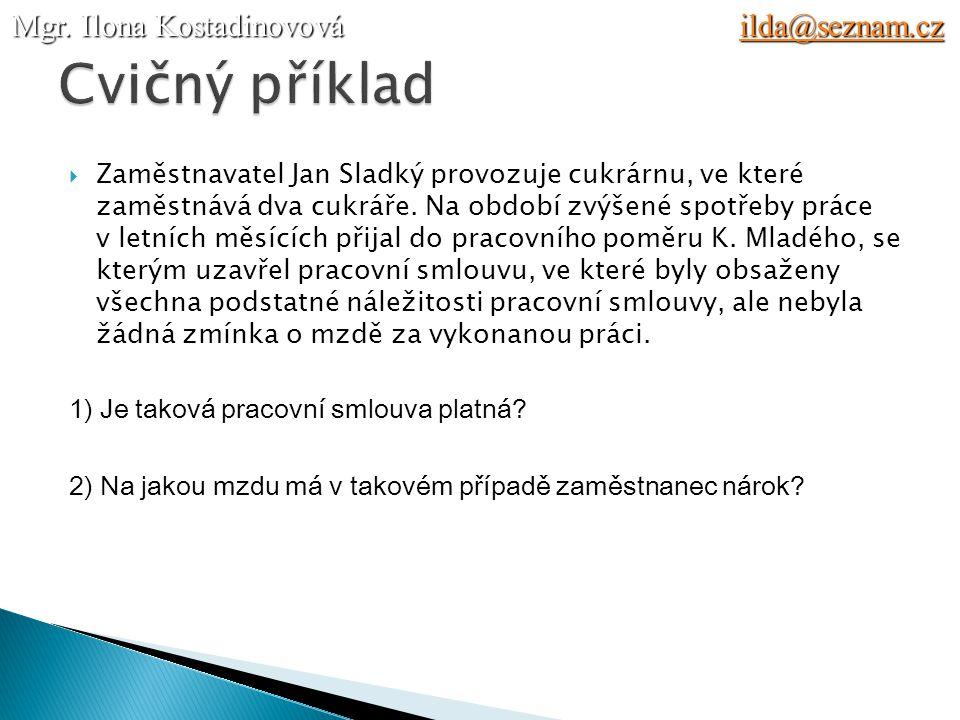  Zaměstnavatel Jan Sladký provozuje cukrárnu, ve které zaměstnává dva cukráře.