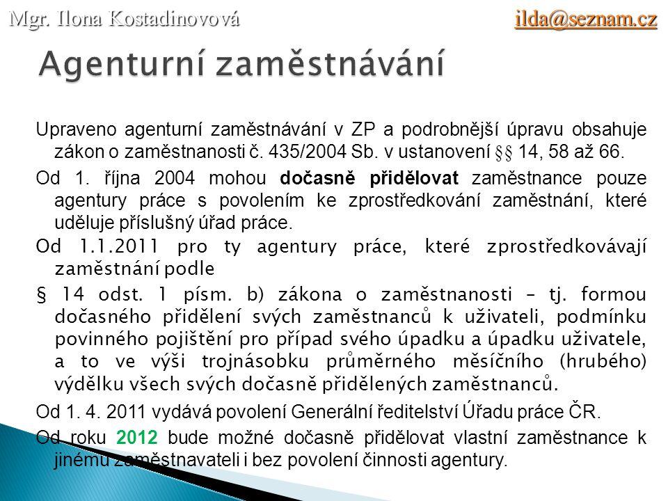Upraveno agenturní zaměstnávání v ZP a podrobnější úpravu obsahuje zákon o zaměstnanosti č.