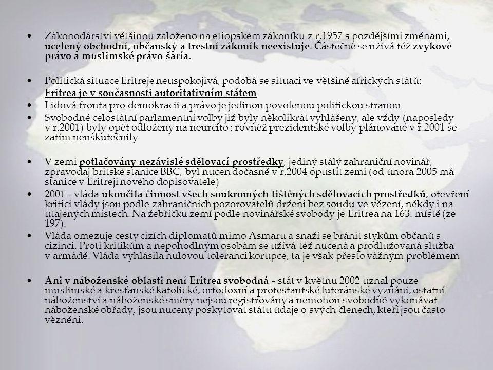 Zákonodárství většinou založeno na etiopském zákoníku z r.1957 s pozdějšími změnami, ucelený obchodní, občanský a trestní zákoník neexistuje. Částečně