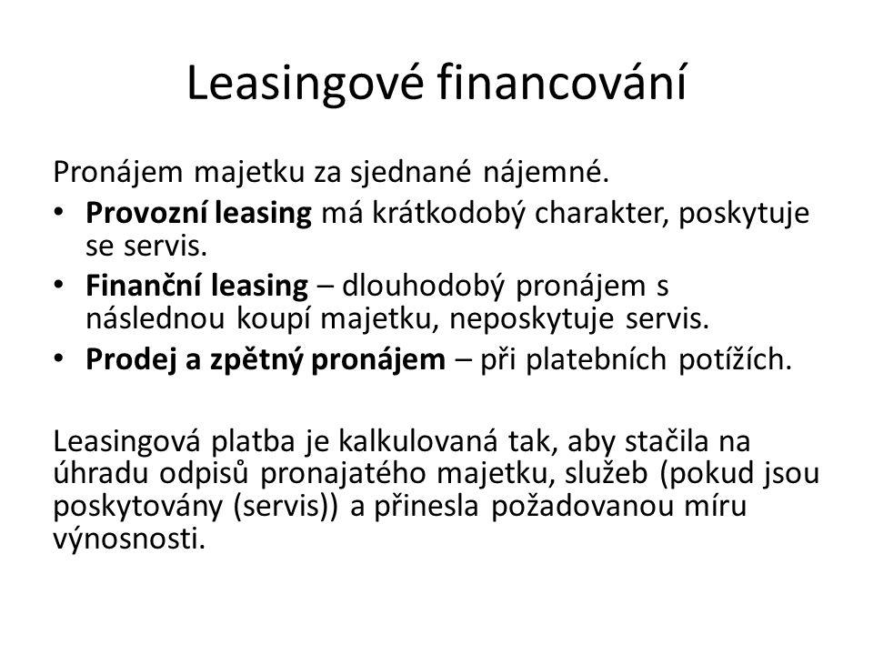 Leasingové financování Pronájem majetku za sjednané nájemné.