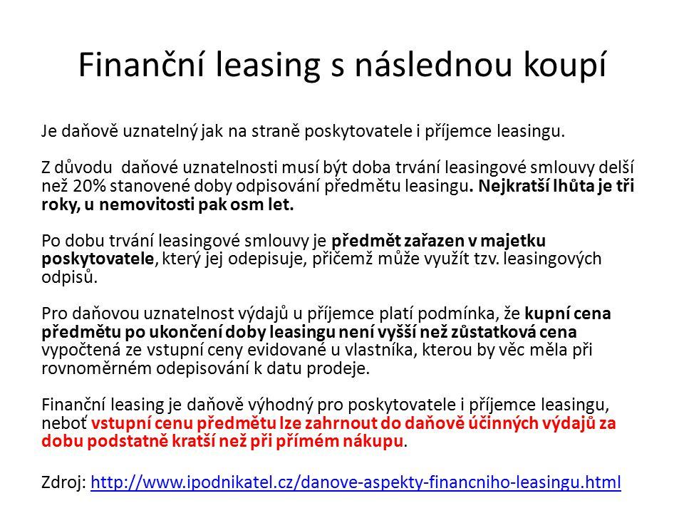 Finanční leasing s následnou koupí Je daňově uznatelný jak na straně poskytovatele i příjemce leasingu.