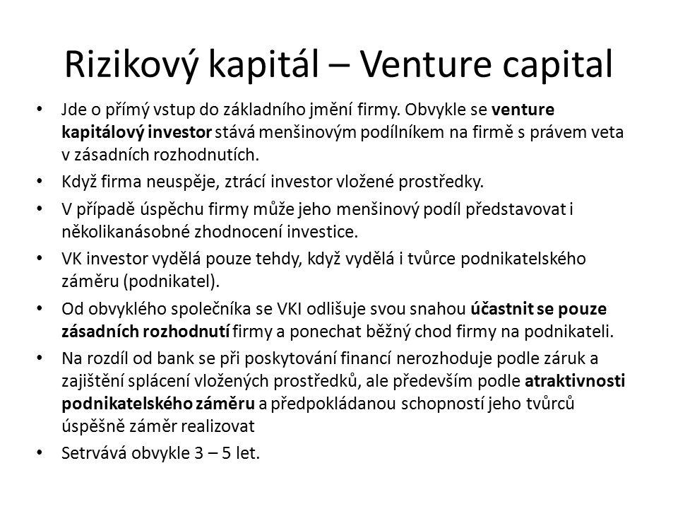 Rizikový kapitál – Venture capital Jde o přímý vstup do základního jmění firmy.