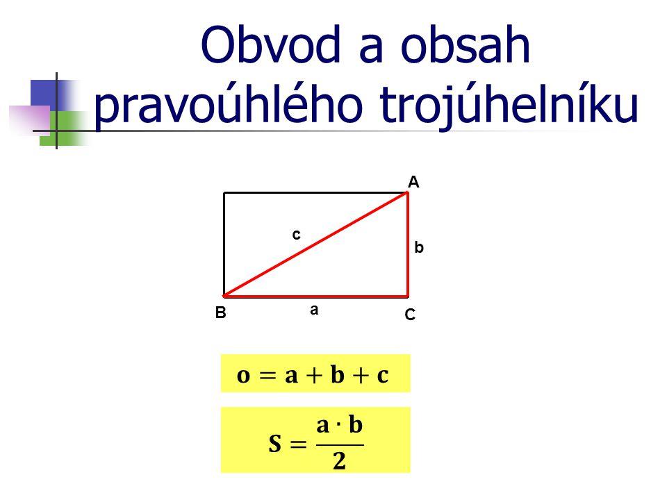 Obvod a obsah pravoúhlého trojúhelníku B C A a b c