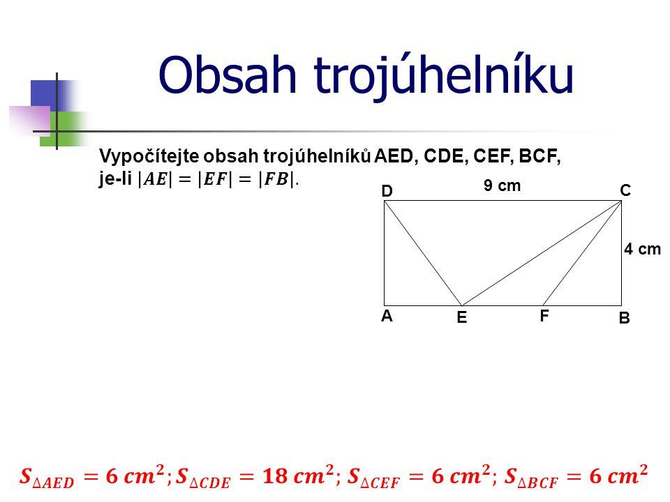 Obsah trojúhelníku B C 4 cm A D E F 9 cm