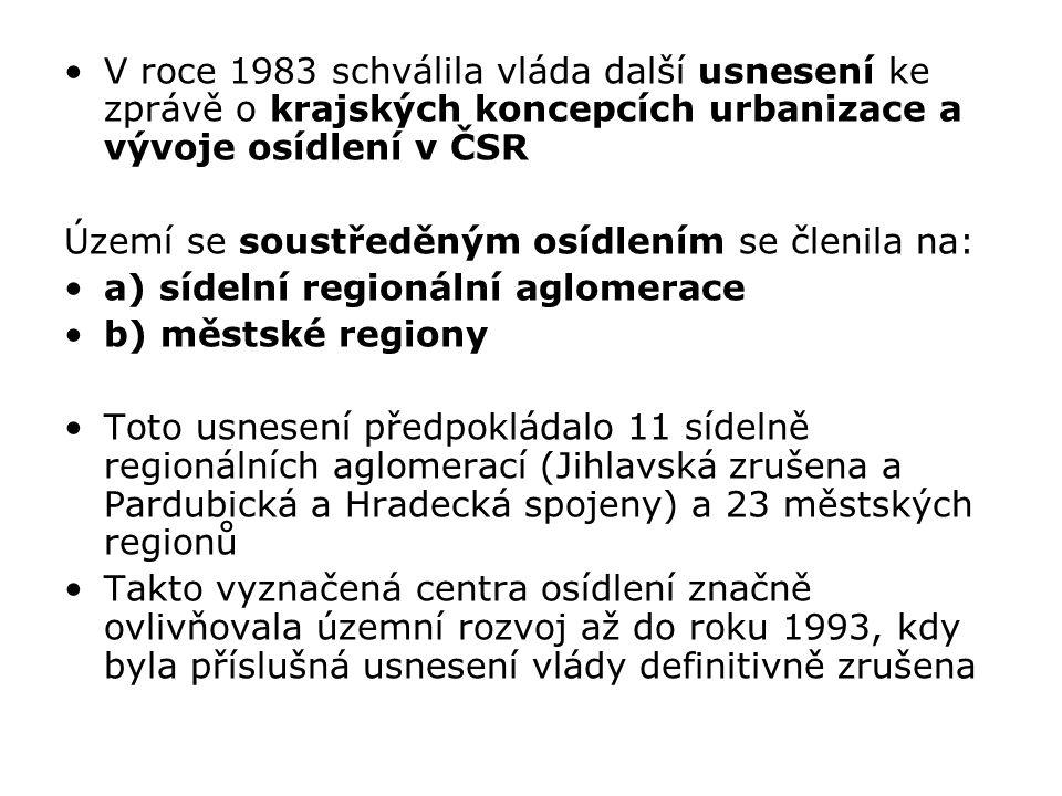 V roce 1983 schválila vláda další usnesení ke zprávě o krajských koncepcích urbanizace a vývoje osídlení v ČSR Území se soustředěným osídlením se člen