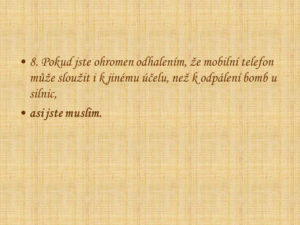 A KOHO Z TOHO VINÍ.Islám ne. Nikoho z jeho vůdců.