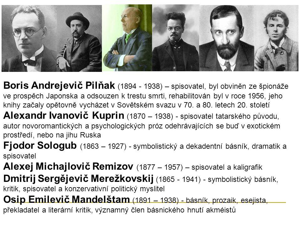 Boris Andrejevič Pilňak (1894 - 1938) – spisovatel, byl obviněn ze špionáže ve prospěch Japonska a odsouzen k trestu smrti, rehabilitován byl v roce 1