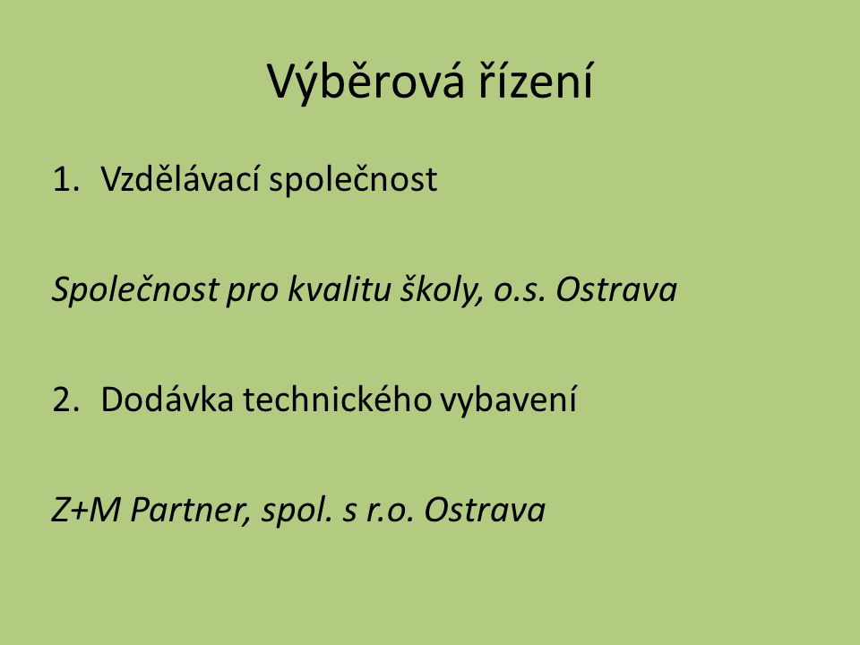 Výběrová řízení 1.Vzdělávací společnost Společnost pro kvalitu školy, o.s.