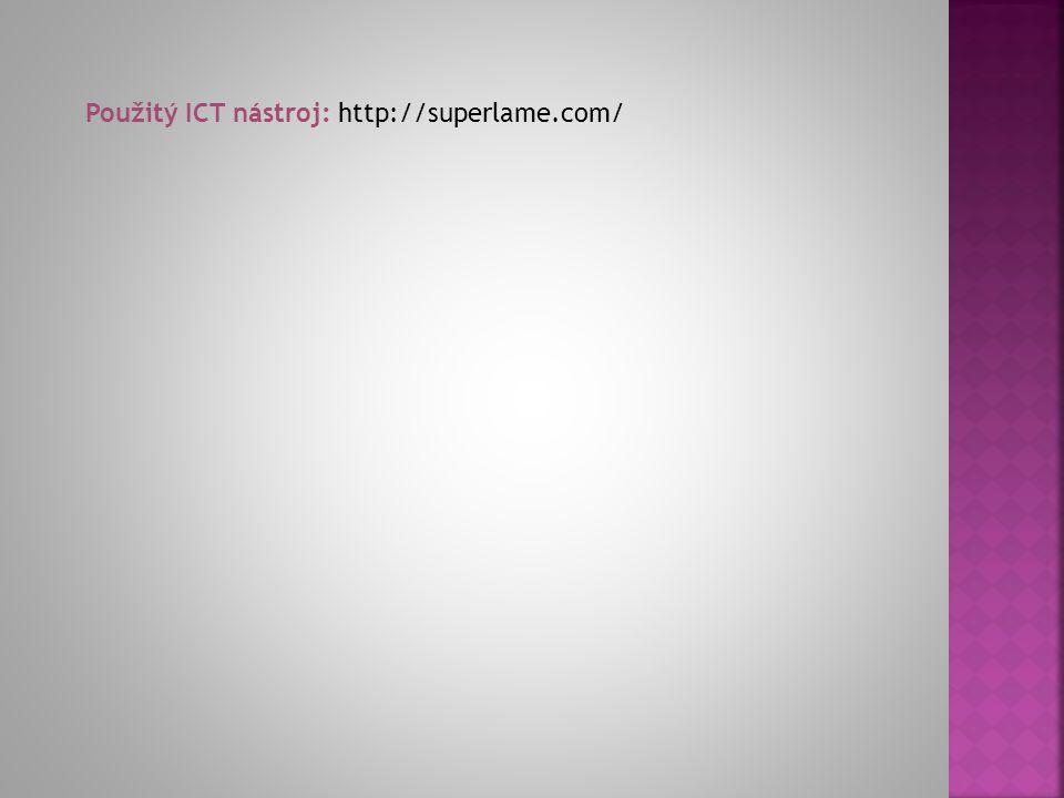 Použitý ICT nástroj: http://superlame.com/