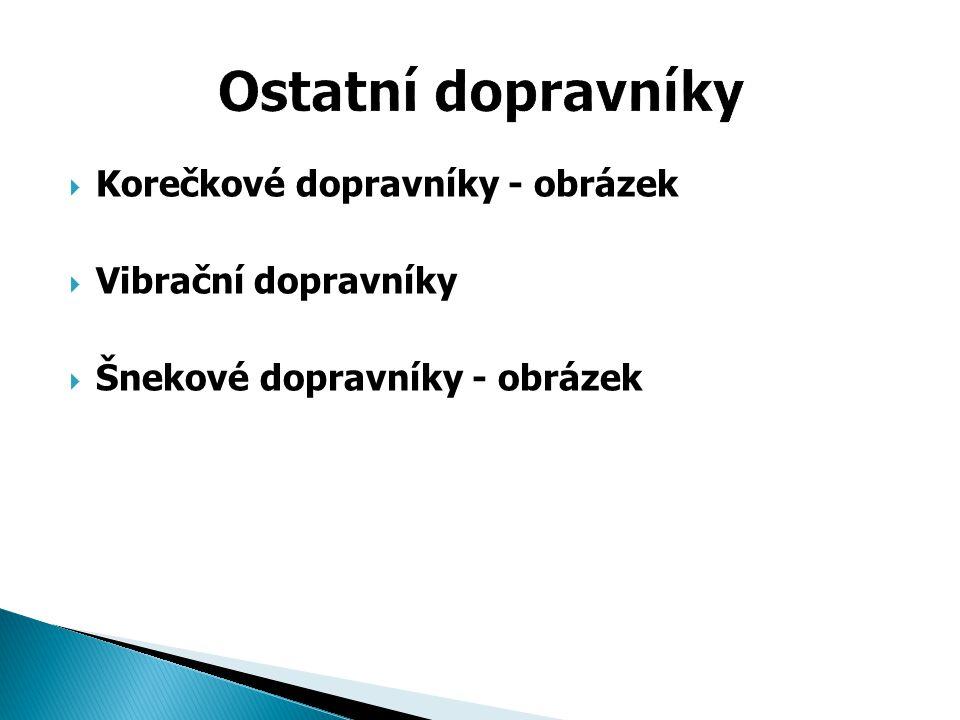  Korečkové dopravníky - obrázek  Vibrační dopravníky  Šnekové dopravníky - obrázek