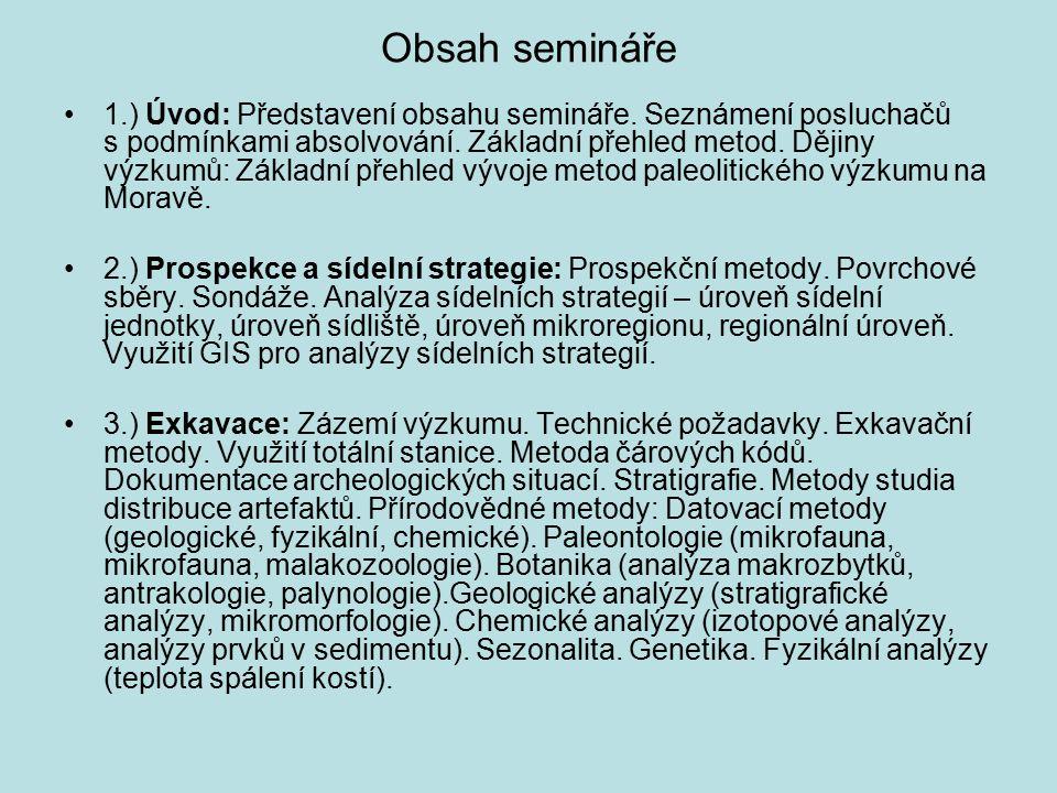 Obsah semináře 4.) Analýza paleolitické štípané industrie: Suroviny štípané industrie používané ve střední Evropě.