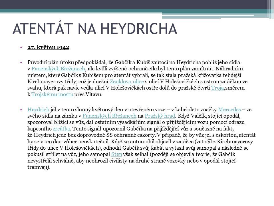 Heydrichovi bylo hned jasné, že se jedná o pokus o atentát.