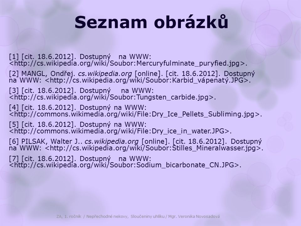 Seznam obrázků [1] [cit. 18.6.2012]. Dostupný na WWW:. [2] MANGL, Ondřej. cs.wikipedia.org [online]. [cit. 18.6.2012]. Dostupný na WWW:. [3] [cit. 18.