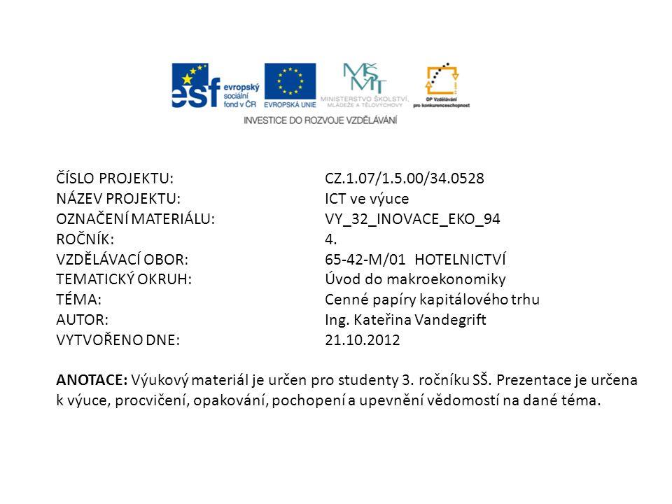 ČÍSLO PROJEKTU:CZ.1.07/1.5.00/34.0528 NÁZEV PROJEKTU:ICT ve výuce OZNAČENÍ MATERIÁLU:VY_32_INOVACE_EKO_94 ROČNÍK: 4.