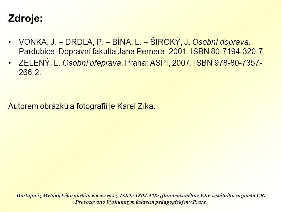 Zdroje: VONKA, J.– DRDLA, P. – BÍNA, L. – ŠIROKÝ, J.