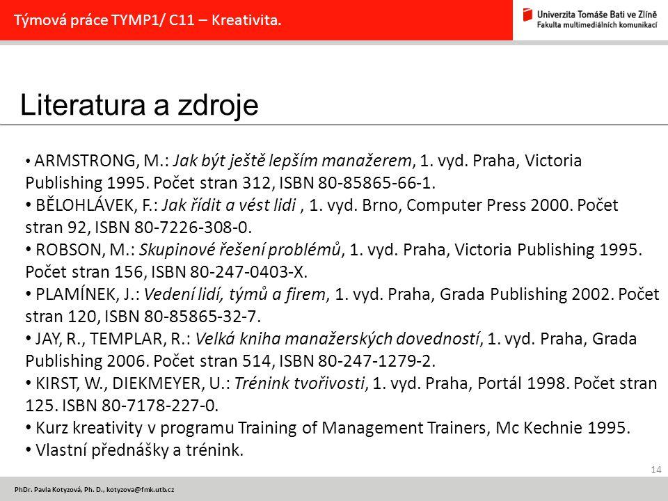 Literatura a zdroje 14 PhDr.Pavla Kotyzová, Ph.