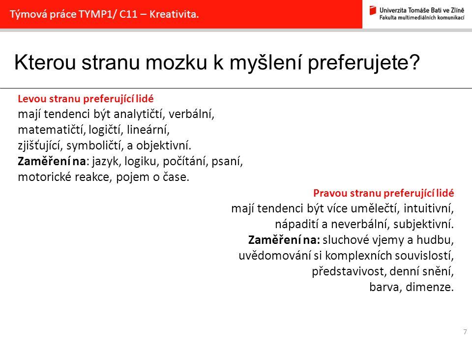 Kterou stranu mozku k myšlení preferujete.7 Týmová práce TYMP1/ C11 – Kreativita.