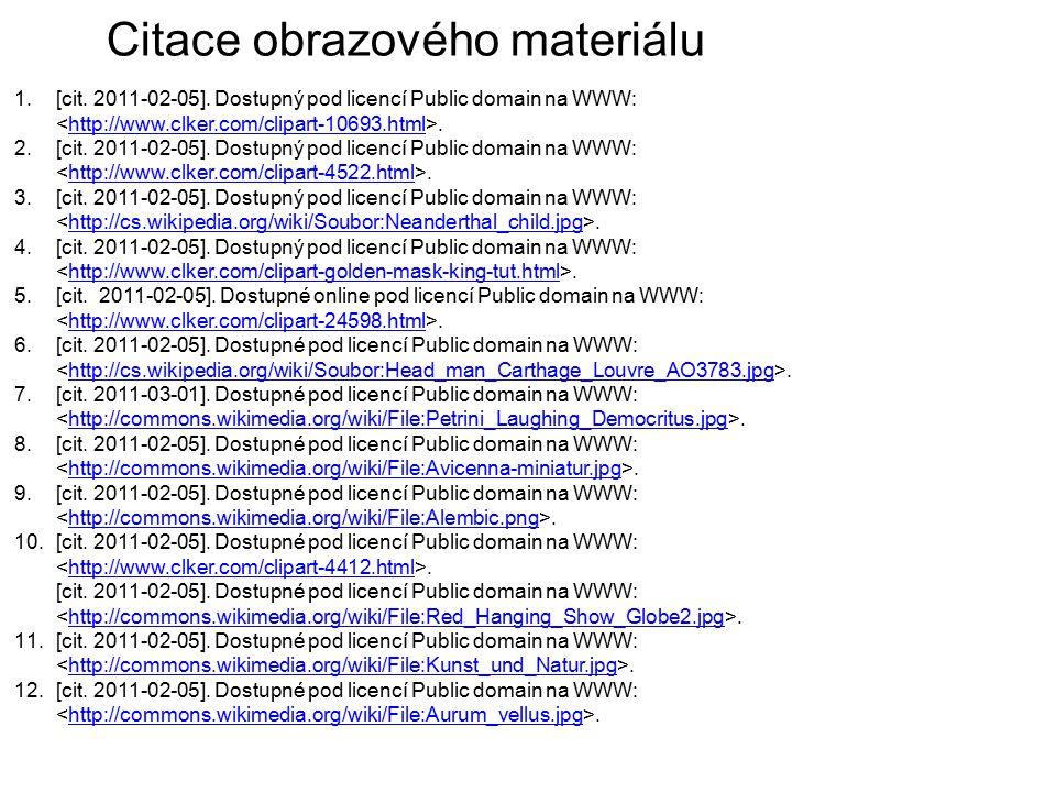 1.[cit. 2011-02-05]. Dostupný pod licencí Public domain na WWW:.http://www.clker.com/clipart-10693.html 2.[cit. 2011-02-05]. Dostupný pod licencí Publ