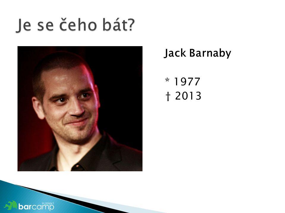 Jack Barnaby * 1977 † 2013