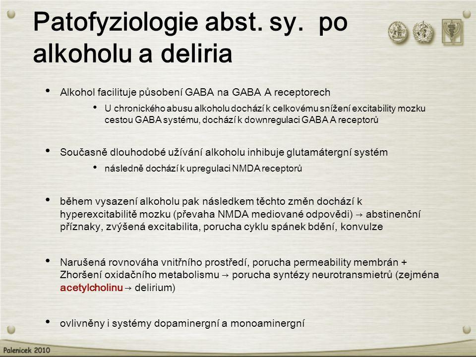 Patofyziologie abst. sy. po alkoholu a deliria Alkohol facilituje působení GABA na GABA A receptorech U chronického abusu alkoholu dochází k celkovému