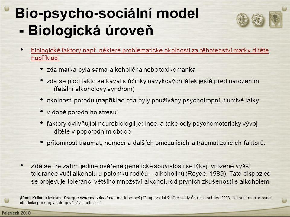 Bio-psycho-sociální model - Biologická úroveň (Kamil Kalina a kolektiv, Drogy a drogové závislosti, mezioborový přístup. Vydal © Úřad vlády České repu