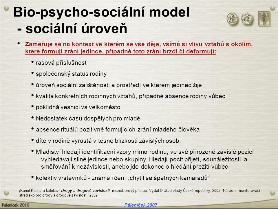Bio-psycho-sociální model - sociální úroveň Zaměřuje se na kontext ve kterém se vše děje, všímá si vlivu vztahů s okolím, které formují zrání jedince,