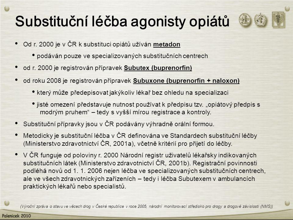 Substituční léčba agonisty opiátů (Výroční zpráva o stavu ve věcech drog v České republice v roce 2005, národní monitorovací středisko pro drogy a drogové závislosti (NMS)) Od r.