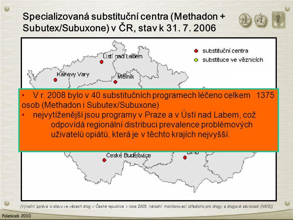 Specializovaná substituční centra (Methadon + Subutex/Subuxone) v ČR, stav k 31. 7. 2006 V r. 2008 bylo v 40 substitučních programech léčeno celkem 13