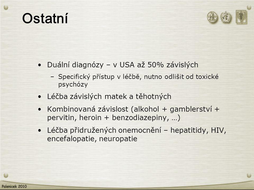 Duální diagnózy – v USA až 50% závislých –Specifický přístup v léčbě, nutno odlišit od toxické psychózy Léčba závislých matek a těhotných Kombinovaná závislost (alkohol + gamblerství + pervitin, heroin + benzodiazepiny, …) Léčba přidružených onemocnění – hepatitidy, HIV, encefalopatie, neuropatie Ostatní
