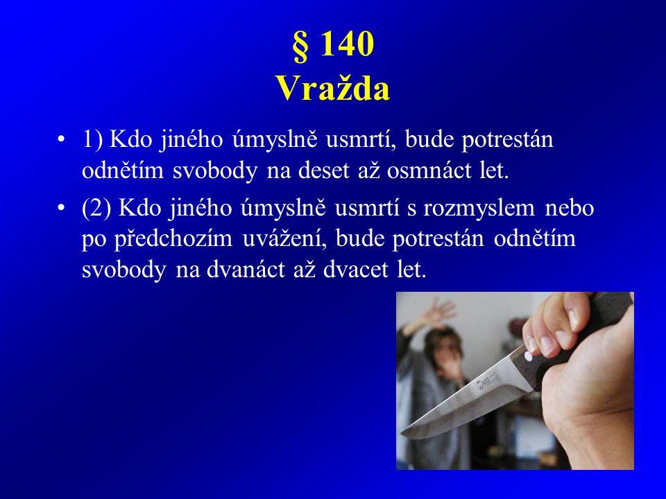 (3) Odnětím svobody na patnáct až dvacet let nebo výjimečným trestem bude pachatel potrestán, spáchá-li čin uvedený v odstavci 1 nebo 2 a) na dvou nebo více osobách, b) na těhotné ženě, c) na dítěti mladším patnácti let, d) na úřední osobě při výkonu nebo pro výkon její pravomoci, e) na svědkovi, znalci nebo tlumočníkovi v souvislosti s výkonem jejich povinnosti, f) na zdravotnickém pracovníkovi při výkonu zdravotnického zaměstnání nebo povolání, nebo na jiném, který plnil svoji obdobnou povinnost vyplývající z jeho zaměstnání, povolání, postavení nebo funkce nebo uloženou mu podle zákona, g) na jiném pro jeho skutečnou nebo domnělou rasu, příslušnost k etnické skupině, národnost, politické přesvědčení, vyznání nebo proto, že je skutečně nebo domněle bez vyznání, h) opětovně, i) zvlášť surovým nebo trýznivým způsobem, nebo j) v úmyslu získat pro sebe nebo pro jiného majetkový prospěch nebo ve snaze zakrýt nebo usnadnit jiný trestný čin nebo z jiné zavrženíhodné pohnutky.