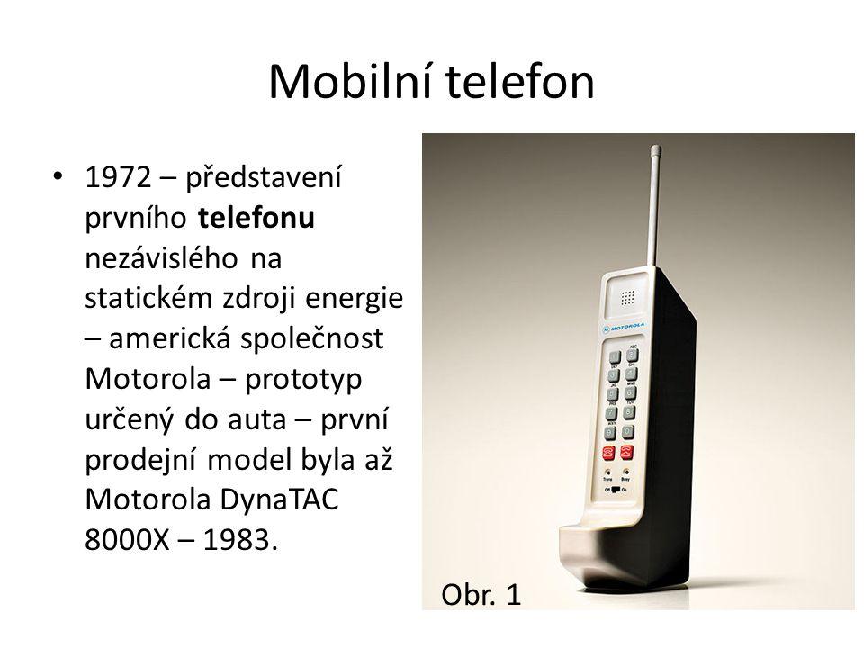 Mobilní telefon 1972 – představení prvního telefonu nezávislého na statickém zdroji energie – americká společnost Motorola – prototyp určený do auta – první prodejní model byla až Motorola DynaTAC 8000X – 1983.