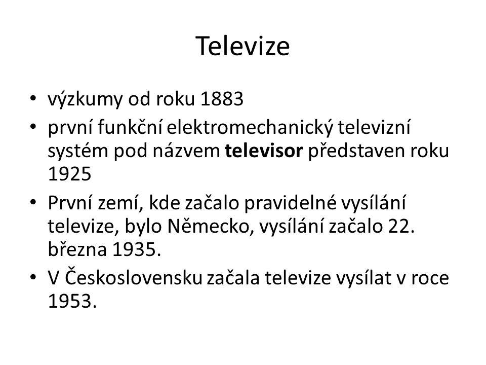 Televize výzkumy od roku 1883 první funkční elektromechanický televizní systém pod názvem televisor představen roku 1925 První zemí, kde začalo pravidelné vysílání televize, bylo Německo, vysílání začalo 22.
