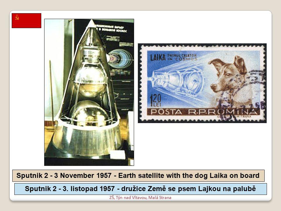 ZŠ, Týn nad Vltavou, Malá Strana Luna 2 – 12 September 1959 – the first artificial object to reach another celestial body (Moon) Luna 2 - 12.