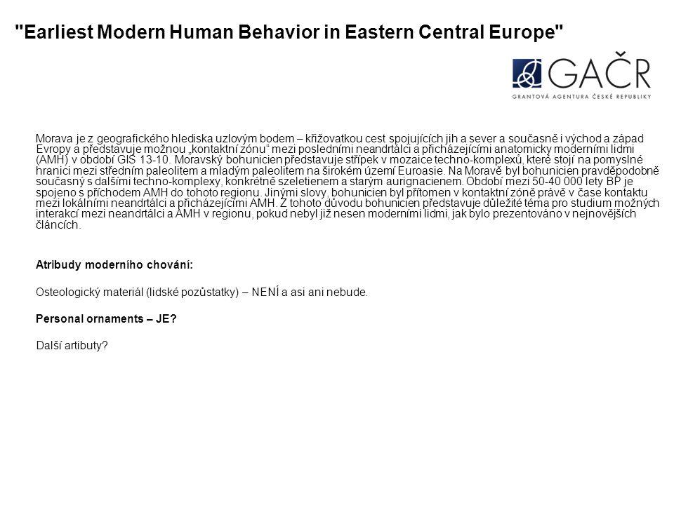 """Earliest Modern Human Behavior in Eastern Central Europe Morava je z geografického hlediska uzlovým bodem – křižovatkou cest spojujících jih a sever a současně i východ a západ Evropy a představuje možnou """"kontaktní zónu mezi posledními neandrtálci a přicházejícími anatomicky moderními lidmi (AMH) v období GIS 13-10."""