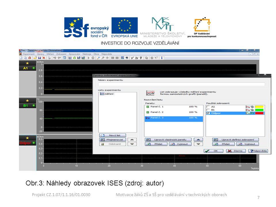 Projekt CZ.1.07/1.1.16/01.0030 Motivace žáků ZŠ a SŠ pro vzdělávání v technických oborech 7 Obr.3: Náhledy obrazovek ISES (zdroj: autor)
