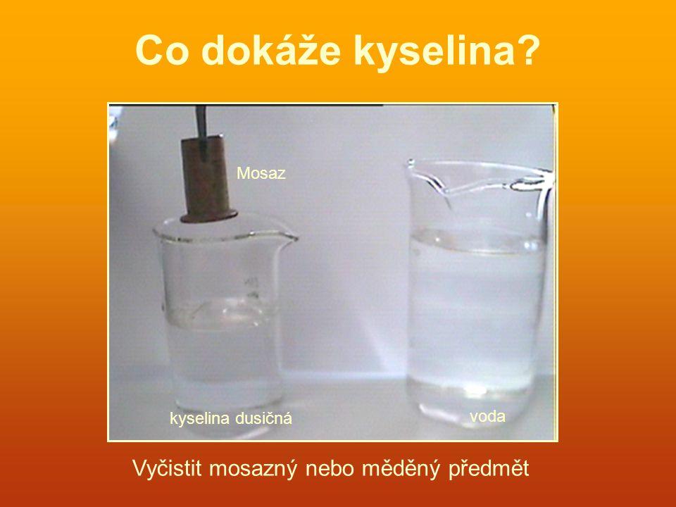 Co dokáže kyselina? Mosaz Vyčistit mosazný nebo měděný předmět kyselina dusičná voda