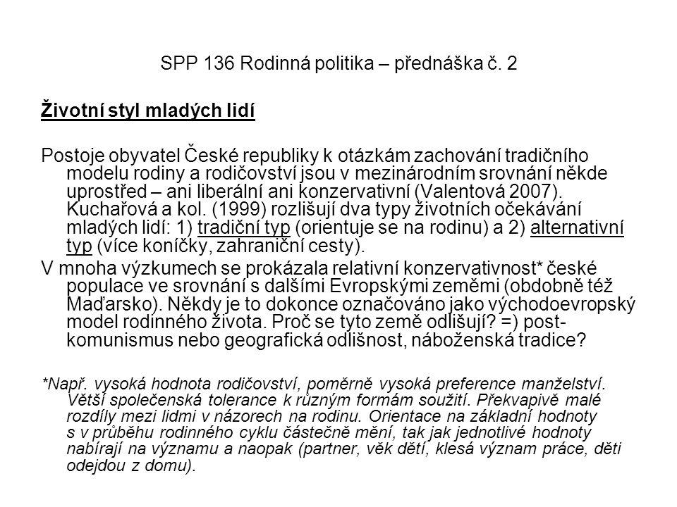 SPP 136 Rodinná politika – přednáška č. 2 Životní styl mladých lidí Postoje obyvatel České republiky k otázkám zachování tradičního modelu rodiny a ro