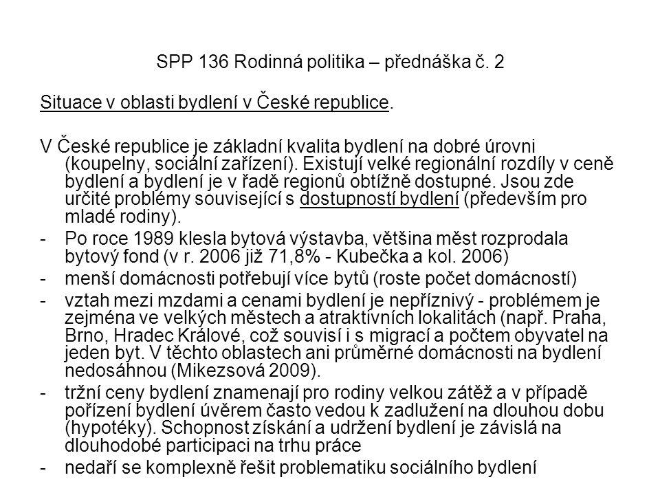 SPP 136 Rodinná politika – přednáška č. 2 Situace v oblasti bydlení v České republice. V České republice je základní kvalita bydlení na dobré úrovni (