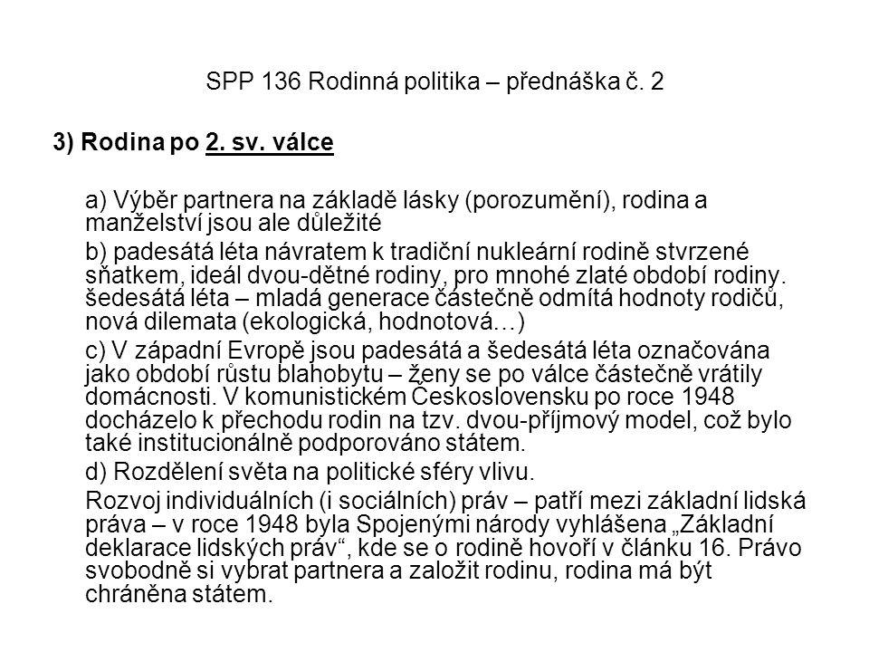 SPP 136 Rodinná politika – přednáška č.2 4) rodina od 70.