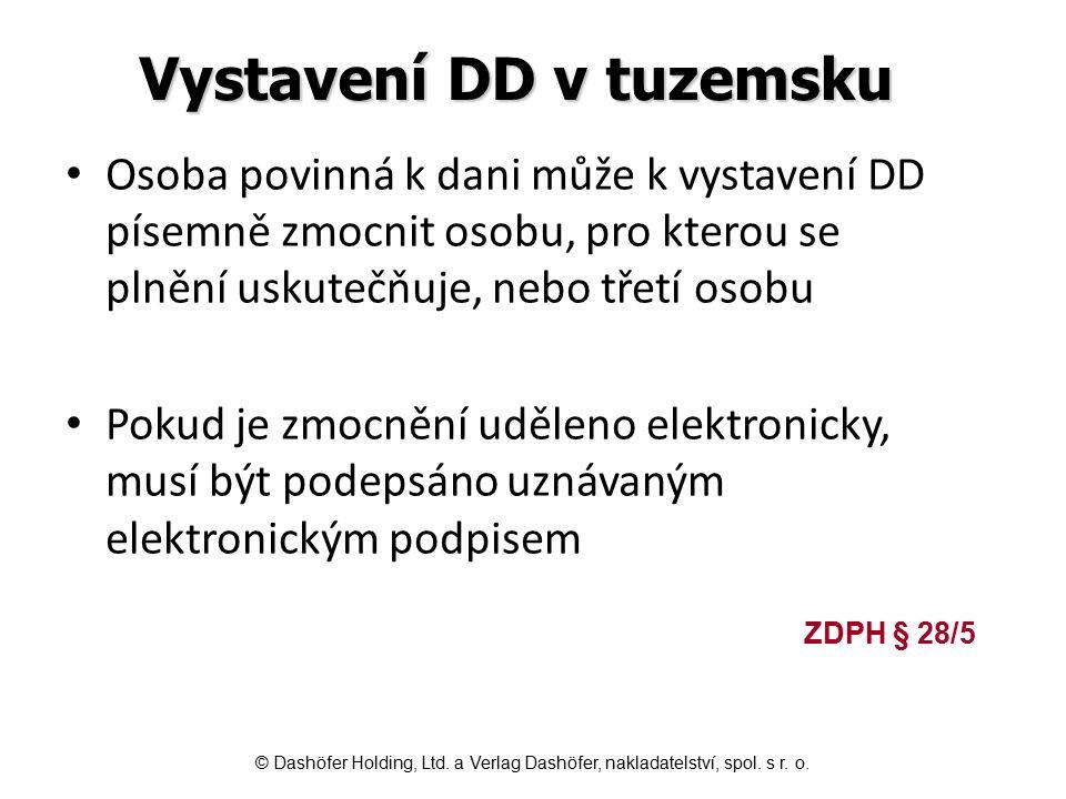 Vystavení DD v tuzemsku Osoba povinná k dani může k vystavení DD písemně zmocnit osobu, pro kterou se plnění uskutečňuje, nebo třetí osobu Pokud je zm