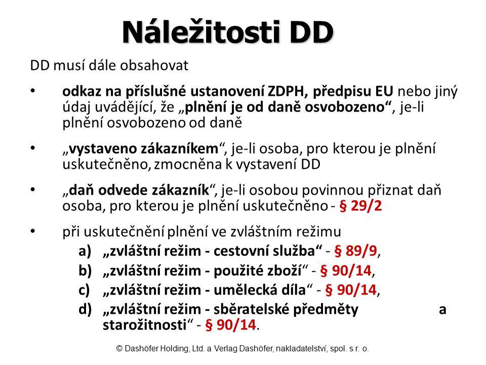 """Náležitosti DD DD musí dále obsahovat odkaz na příslušné ustanovení ZDPH, předpisu EU nebo jiný údaj uvádějící, že """"plnění je od daně osvobozeno"""", je-"""