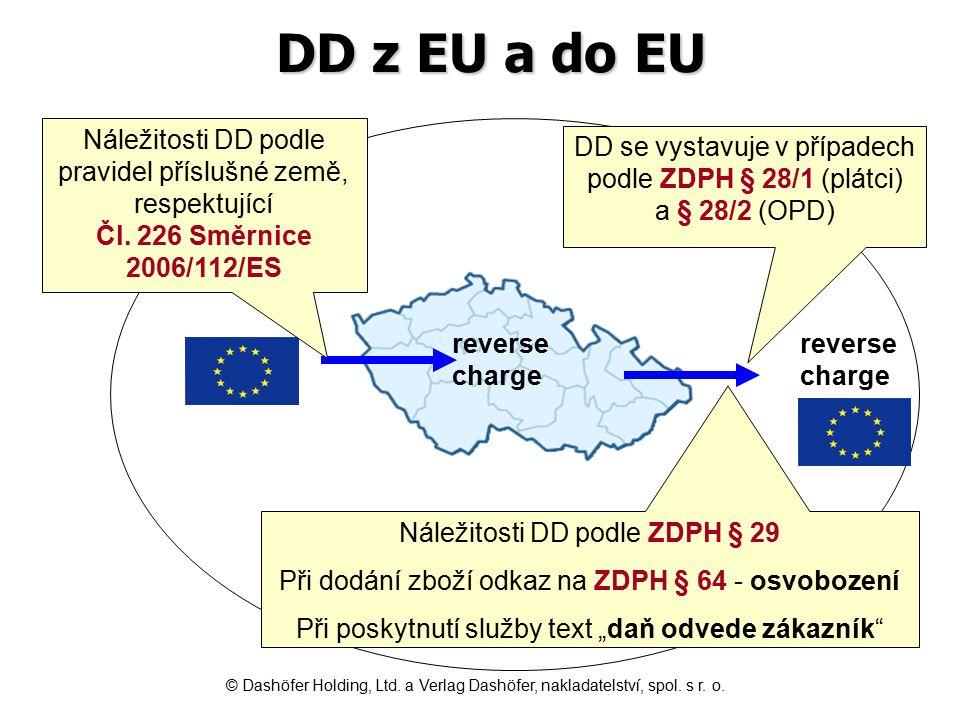DD z EU a do EU reverse charge Náležitosti DD podle pravidel příslušné země, respektující Čl. 226 Směrnice 2006/112/ES DD se vystavuje v případech pod