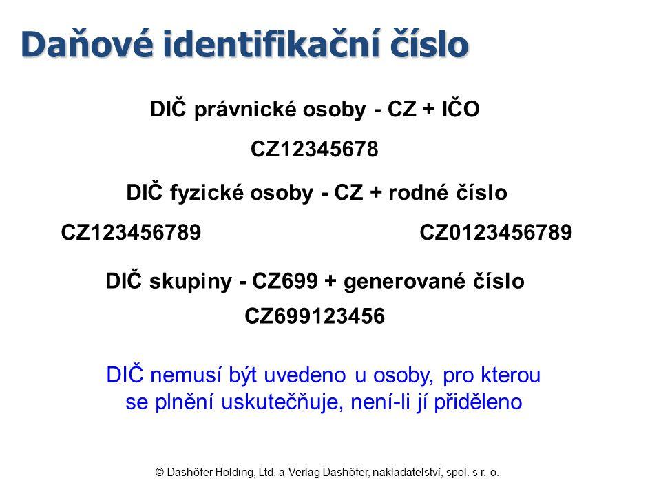 DIČ právnické osoby - CZ + IČO CZ12345678 DIČ fyzické osoby - CZ + rodné číslo CZ123456789 CZ0123456789 DIČ skupiny - CZ699 + generované číslo CZ69912
