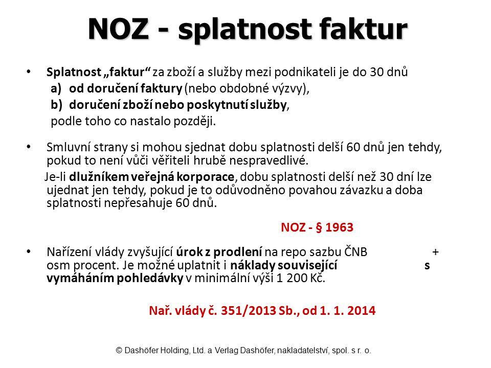 """NOZ - splatnost faktur Splatnost """"faktur"""" za zboží a služby mezi podnikateli je do 30 dnů a)od doručení faktury (nebo obdobné výzvy), b)doručení zboží"""