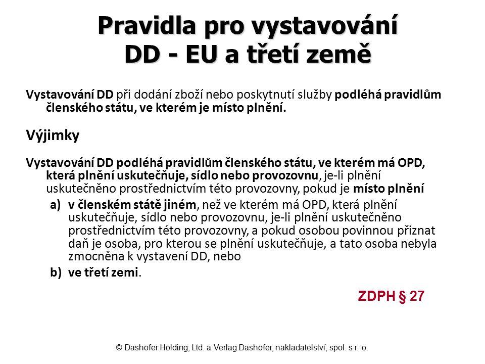 Pravidla pro vystavování DD - EU a třetí země Vystavování DD při dodání zboží nebo poskytnutí služby podléhá pravidlům členského státu, ve kterém je m
