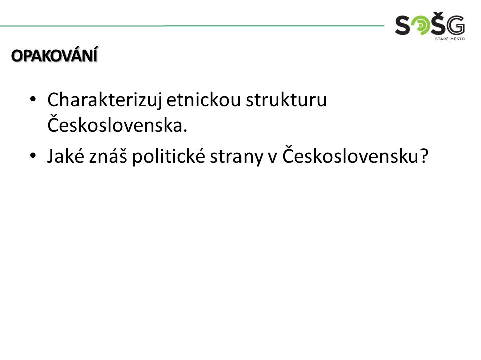 Charakterizuj etnickou strukturu Československa. Jaké znáš politické strany v Československu.